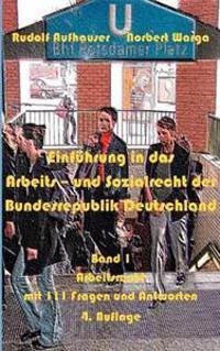 Einf Hrung in Das Arbeits- Und Sozialrecht Der Bundesrepublik Deutschland, Band 1