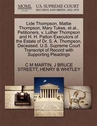 Lide Thompson, Mattie Thompson, Mary Tukes, et al., Petitioners, V. Luther Thompson and H. H. Patton Executors of the Estate of Dr. S. A. Thompson, Deceased. U.S. Supreme Court Transcript of Record with Supporting Pleadings