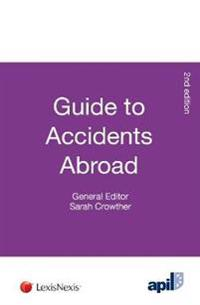 Apil Guide to Accidents Abroad: Second Edition