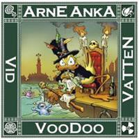 Arne Anka. Voodoo vid vatten