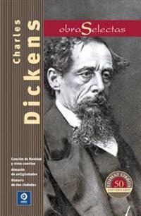 Charles Dickens: Cancion de Navidad y Otros Cuentos / Almacen de Antiguedades / Historia de DOS Ciudades