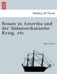Reisen in Amerika Und Der Su Damerikanische Krieg, Etc.