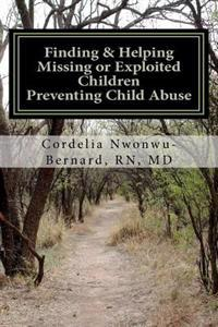 Finding & Helping Missing or Exploited Children Preventing Child Abuse: Help Rescew a Missing or Abused Child