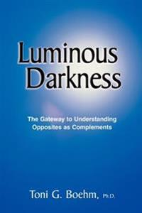 Luminous Darkness