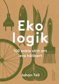 Ekologik : 100 sätt att leva hållbart