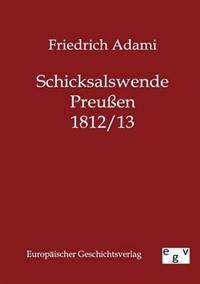 Schicksalswende Preuen 1812/13