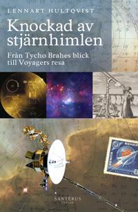 Knockad av stjärnhimlen : från Tycho Brahes blick till Voyagers resa