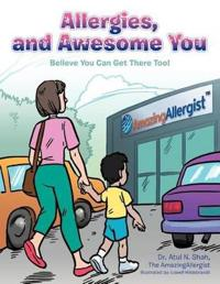 Allergies, and Awesome You: Believe You Can Get There Too!