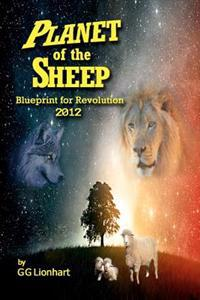 Planet of the Sheep: Blueprint for Revolution 2012