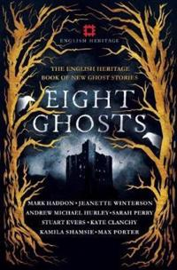 Eight ghosts - the english heritage book of new ghost stories