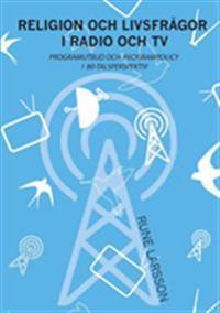 Religion och livsfrågor i radio och TV : programutbud och programpolicy i 80-talserspektiv