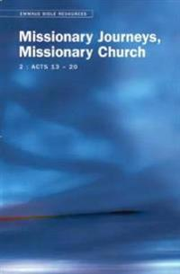 Missionary Journeys, Missionary Church - Acts 13-20