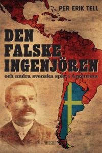 Den falske ingenjören och andra svenska spår i Argentina