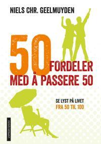 50 fordeler med å passere 50 - Niels Chr. Geelmuyden | Inprintwriters.org