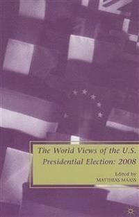 The World Views of the U.s. Presidential Election 2008