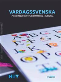 Vardagssvenska : förberedande studiematerial i svenska