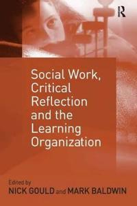 Social Work, Critical Reflection, and the Learning Organization
