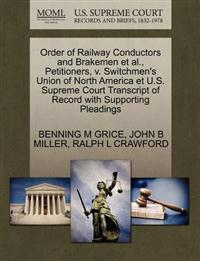 Order of Railway Conductors and Brakemen et al., Petitioners, V. Switchmen's Union of North America Et U.S. Supreme Court Transcript of Record with Supporting Pleadings