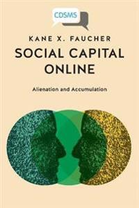 Social Capital Online: Alienation and Accumulation