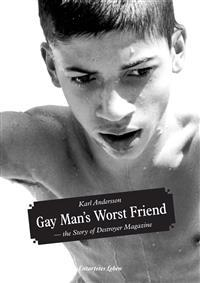 Gay man's worst friend : the story of destroyer magazine