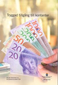 Tryggad tillgång till kontanter. SOU 2018:42 : Delbetänkande från Riksbankskommittén (Fi 2016:15)