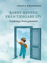 Barns minnen från tidigare liv : forskning i livets gränsland