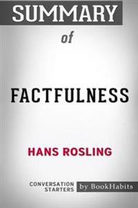 Summary of Factfulness by Hans Rosling