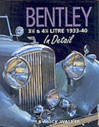 Bentley 3 1/2 and 4 1/4 Litre 1933-40 in Detail