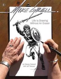 Mike Grell: Life Is Drawing Without An Eraser