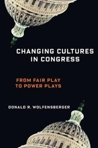 Changing Cultures in Congress: From Fair Play to Power Plays