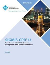 Sigmis-CPR 13 Proceedings of the 2013 ACM Conference on Computers and People Research