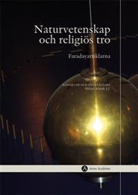 Naturvetenskap och religiös tro : Faradayartiklarna