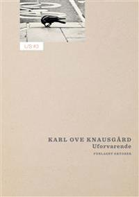 Uforvarende - Karl Ove Knausgård pdf epub