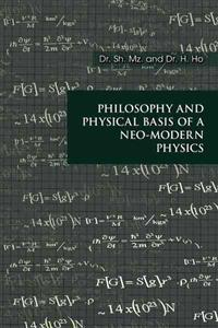 Philosophy and Physical Basis of Neo-Modern Physics