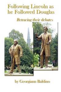 Following Lincoln as He Followed Douglas