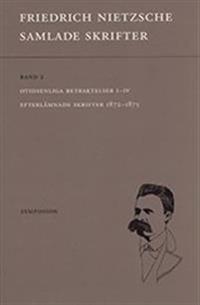 Samlade skrifter : Otidsenliga betraktelser : efterlämnade skrifter 1872-