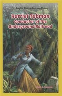 Harriet Tubman: Conductor of the Underground Railroad
