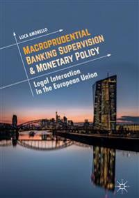Macroprudential Banking Supervision & Monetary Policy