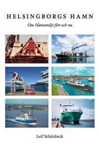 Helsingborgs Hamn, om hamnmiljö förr och nu