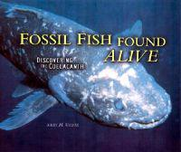 Fossil Fish Found Alive Library Edition