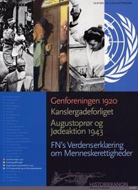 Genforeningen 1920, Kanslergadeforliget, Augustoprør og Jødeaktion 1943, FN's Verdenserklæring om Menneskerettigheder