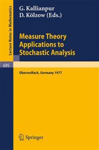 Measure Theory, Applications to Stochastic Analysis