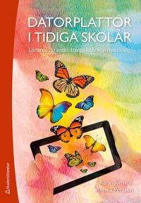 Datorplattor i tidiga skolår : lärares lärande, barns literacyutveckling