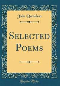 Selected Poems (Classic Reprint)
