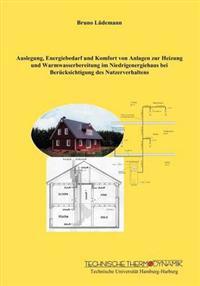 Auslegung, Energiebedarf Und Komfort Von Anlagen Zur Heizung Und Warmwasserbereitung Im Niedrigenergiehaus Bei Ber Cksichtigung Des Nutzerverhaltens