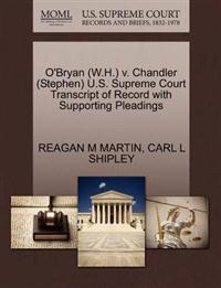 O'Bryan (W.H.) V. Chandler (Stephen) U.S. Supreme Court Transcript of Record with Supporting Pleadings