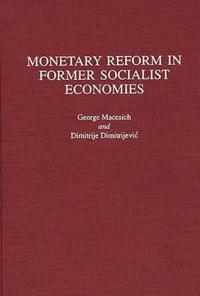Monetary Reform in Former Socialist Economies