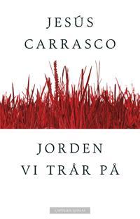 Jorden vi trår på - Jesús Carrasco pdf epub