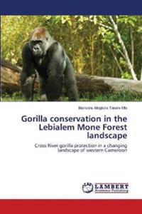 Gorilla conservation in the Lebialem Mone Forest landscape