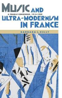 Music and Ultra-Modernism in France